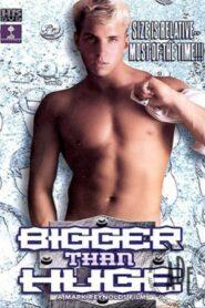Bigger Than Huge