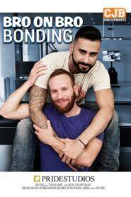 Bro on Bro Bonding