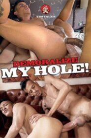 Demoralize My Hole