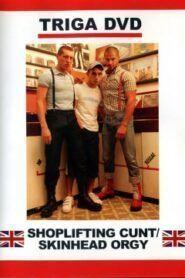 Shoplifting Cunt aka Skinhead Orgy