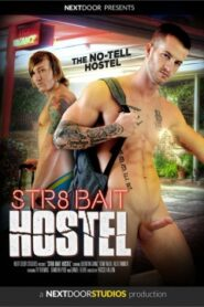 Str8 Bait Hostel