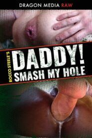 Rocco Steeles Daddy Smash My Hole