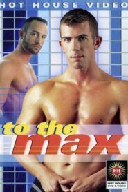To the Max (Hot House)