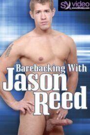 Barebacking With Jason Reed