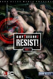 Gaytanamo 2 Resist Part 1