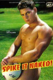 Spike It Naked