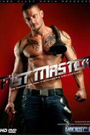 Fist Master aka The Matthias von Fistenberg Collection