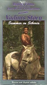 Vadims Story Summer in Siberia