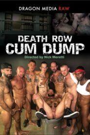 Death Row Cum Dump