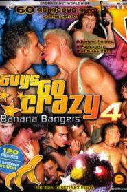 Guys Go Crazy 04 Banana Bangers