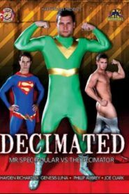 Decimated Mr Spectacular vs The Decimator