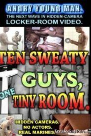 Ten Sweaty Guys One Tiny Room