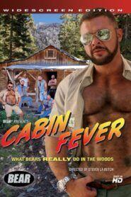 Cabin Fever (ButchBear)