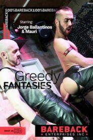 Greedy Fantasies