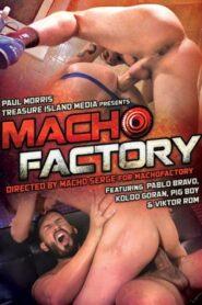 Macho Factory