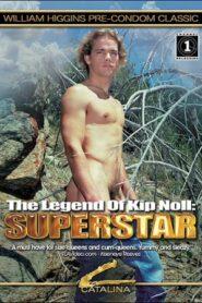 Kip Noll Superstar 1 aka The Legend of Kip Noll Superstar