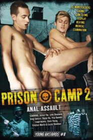 Young Bastards 08 Prison Camp 2 Anal Assault
