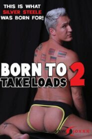 Born to Take Loads 2