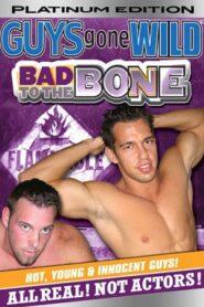 Guys Gone Wild Bad to the Bone