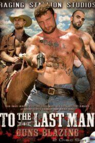 To the Last 2 Man Guns Blazing
