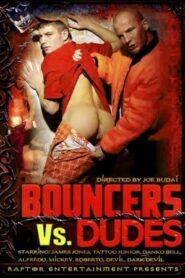 Bouncers vs. Dudes