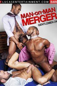 Gentlemen 24 Man on Man Merger