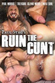 Ruin The Cunt