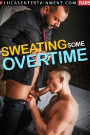 Gentlemen 30 Sweating some Overtime