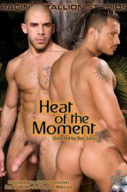 Heat of the Moment (RagingStallion)