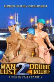 Man Lust 2 Double Trouble