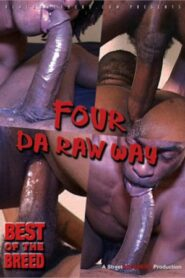Four Da Raw Way