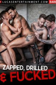 Zapped Drilled and Fucked