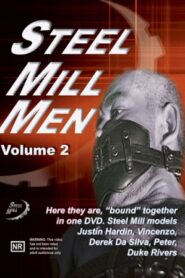 Steel Mill Men 2