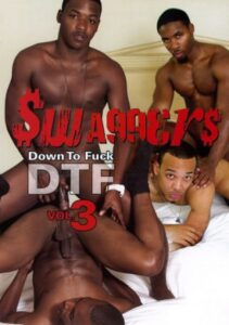 Swaggers 3 Down to Fuck