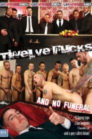 Twelve Fucks and No Funeral