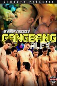 Everybody Gangbangs Alexxx