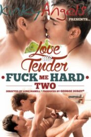 Love Me Tender Fuck Me Hard 2