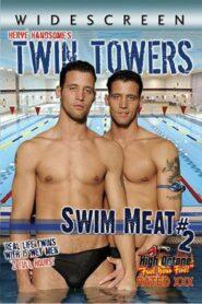 Swim Meat 2 Twin Towers aka The Twins Les Jumeaux