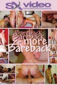 Bareback Bareback and More Bareback