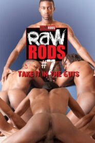 Raw Rods 7 Take It in the Guts